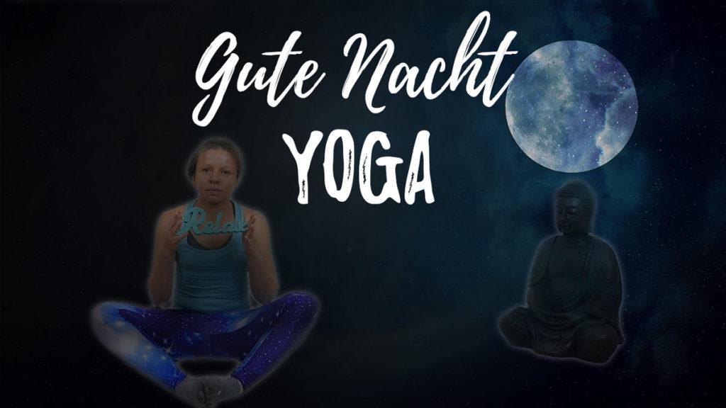 Gute Nacht Yoga - Besser schlafen mit Yoga