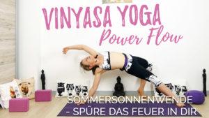 Vinyasa Yoga Flow zur Sommersonnenwende - spüre das Feuer in Dir