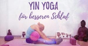 Yin Yoga für besseren Schlaf