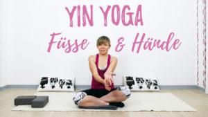 Yin Yoga für Füße und Hände