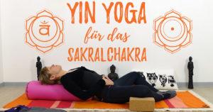 Sakralchakra Yin Yoga - Kreativität und Sinnlichkeit