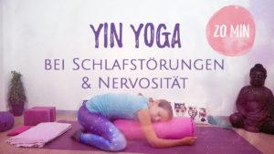 Yin Yoga bei Schlaflosigkeit und Nervosität