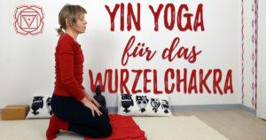 Wurzelchakra Yin Yoga - Erdung und Urvertrauen