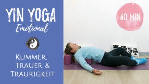 Yin Yoga bei Kummer & Traurigkeit