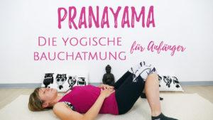 Die yogische Bauchatmung für Anfänger