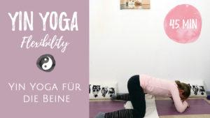 Yin Yoga für die Beine