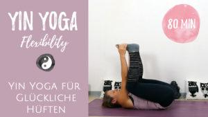 Yin Yoga für glückliche Hüften
