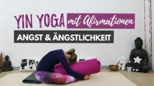 Yin Yoga bei Angst und Ängstlichkeit