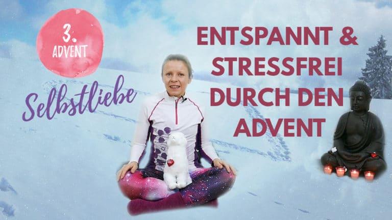 Selbstliebe Meditation   Impulse zum 3. Advent - Selbstliebe entwickeln
