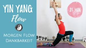 Yin & Yang Yoga Flow am Morgen - Dankbarkeit für den Tag