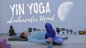 Yin Yoga Mini für den abnehmenden Mond - Loslassen