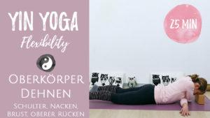 Yin Yoga für den Oberkörper | Schultern, Nacken, oberer Rücken | Herzöffnung