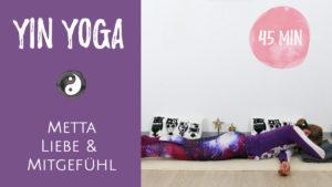 Yin yoga Metta - Liebe und Mitgefühl