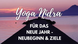 Yoga Nidra für das neue Jahr