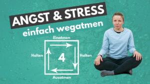 Der quadratische Atem - Atemübung bei Angst & Stress