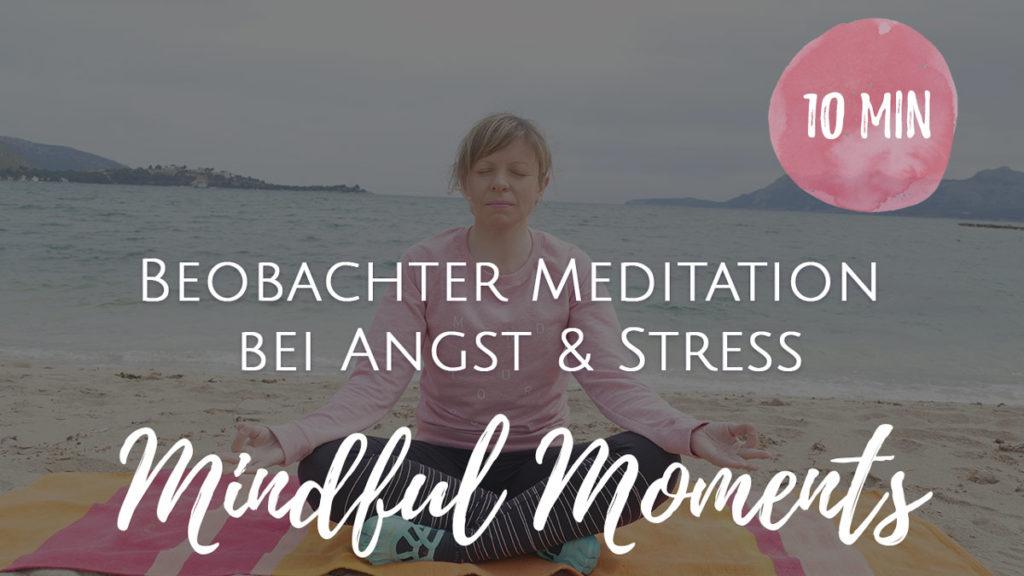 Beobachter Meditation bei Angst und Stress