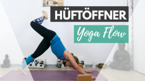 Hüftöffner Yoga - Morgen Yin & Yang Yoga Flow für die Hüften