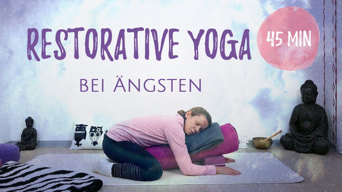 Restorative Yoga bei Ängsten