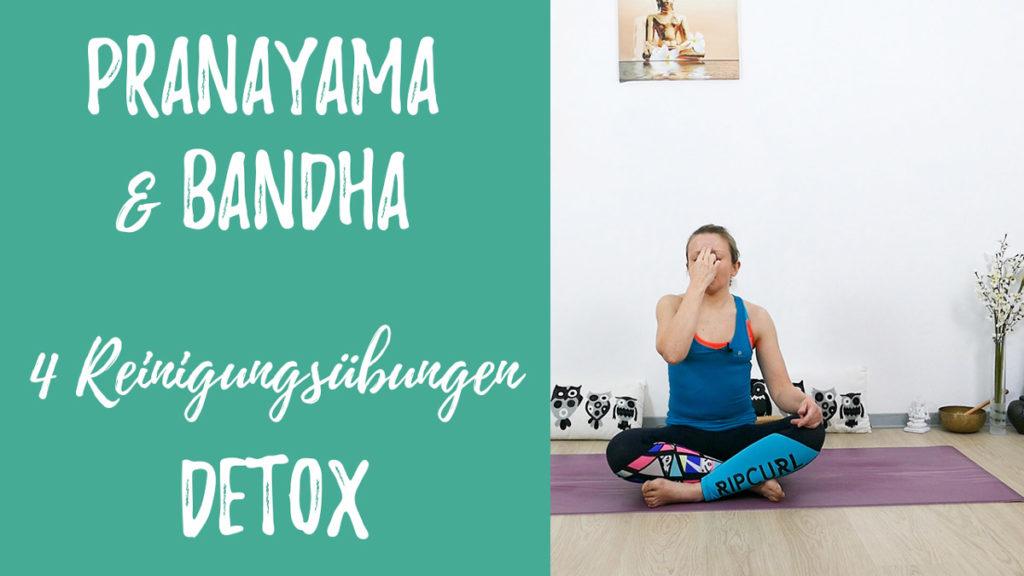 4 Purifications - 4 Reinigungsübungen - Pranayama & Bandha