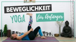 Yoga für mehr Beweglichkeit - Morgenroutine für Anfänger