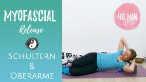 Myofascial Release für Schultern & Oberarme (Faszienmassage)