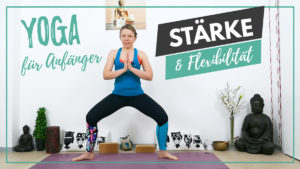 Yoga Stärke & Flexibilität für Anfänger