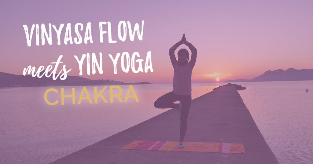 Vinyasa meets Yin Yoga - Chakra