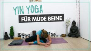Yin Yoga für müde Beine