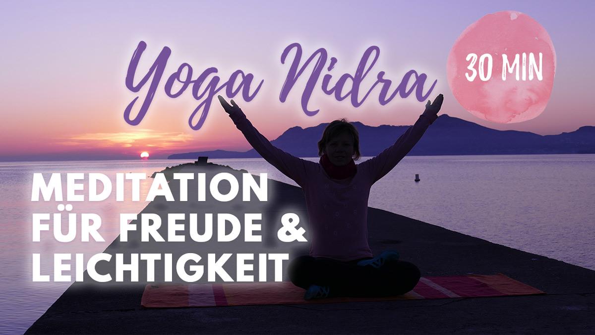 Yoga Nidra Meditation für Freude und Leichtigkeit