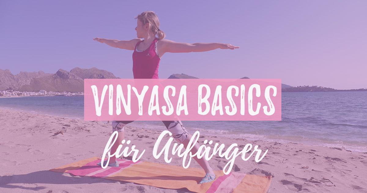 Vinyasa Yoga Basics für Anfänger