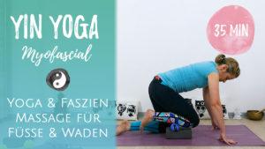 MyoFascial Release & Yin Yoga für Füße, Sprunggelenke & Waden
