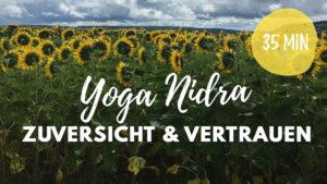 Yoga Nidra bei Angst - mehr Zuversicht und Vertrauen
