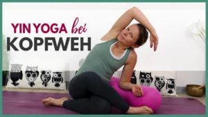 Yin Yoga bei Kopfschmerzen und Migräne
