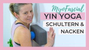 Yin Yoga & Faszienmassage | Schultern & Nacken entspannen