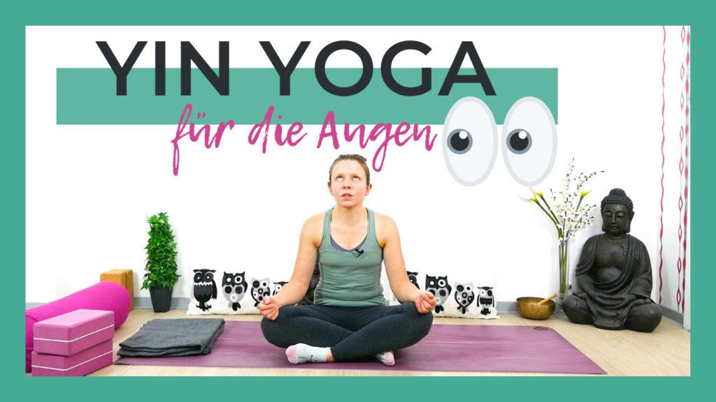 Yin Yoga für die Augen