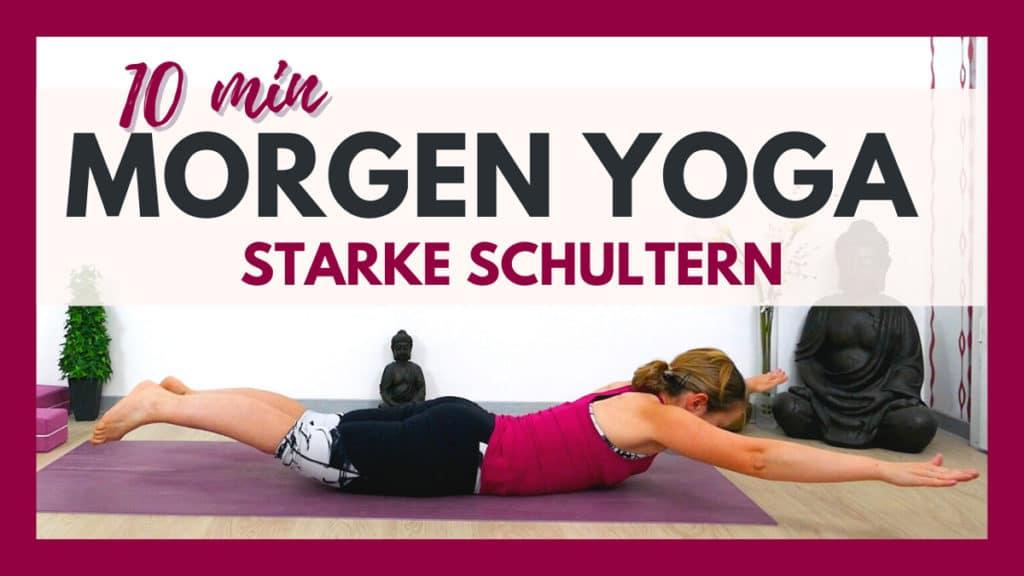 10 Min Yoga Morgenroutine für starke Schultern & oberen Rücken