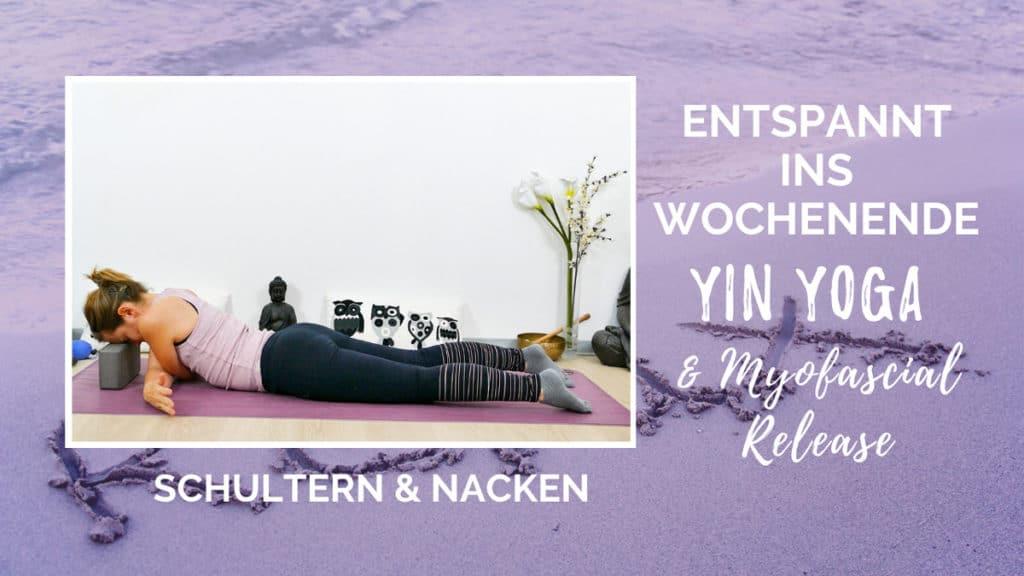 Entspannt ins Wochenende: Yin Yoga & Myofascial Release für Schultern und Nacken