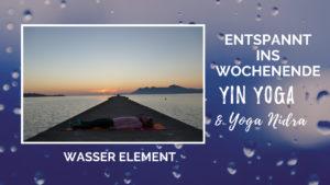 Yin Yoga & Yoga Nidra - Wasser Element