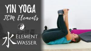 Yin Yoga Element Wasser - Regenerieren und Energie tanken