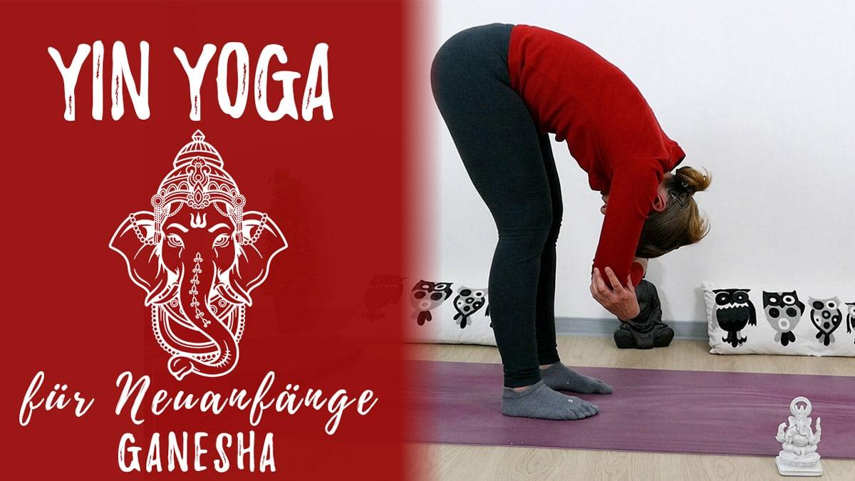 Yin Yoga für Neuanfänge - Ganesha - Hindernisse überwinden