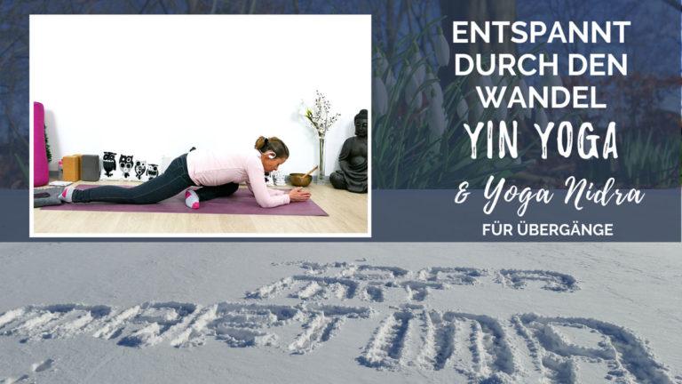 Yin Yoga & Yoga Nidra für Übergänge
