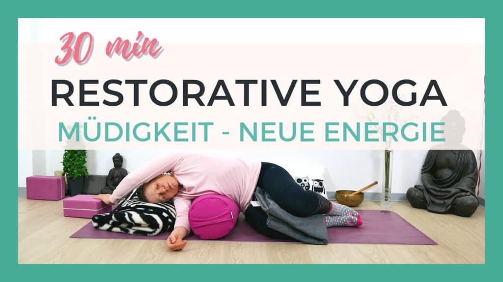 Restorative Yoga bei Müdigkeit und Erschöpfung   Neue Kraft tanken und regenerieren