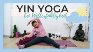 Yin Yoga bei Wetterfühligkeit