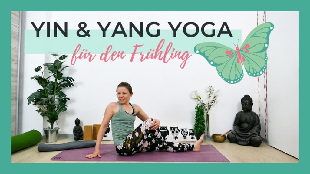 Yin & Yang Yoga für den Frühling | Flow für mehr Flexibilität und Energie