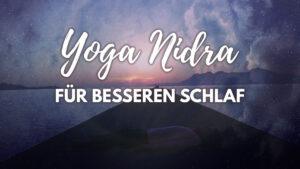 Yoga Nidra für besseren Schlaf