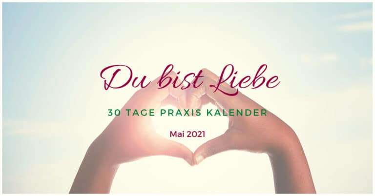 Kalender Mai 2021 - Du bist Liebe