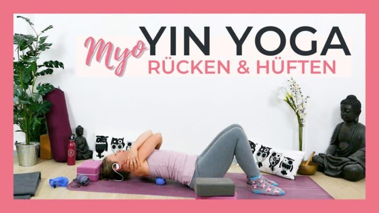 Yin Yoga & Myofascial Release für Rücken und Hüften