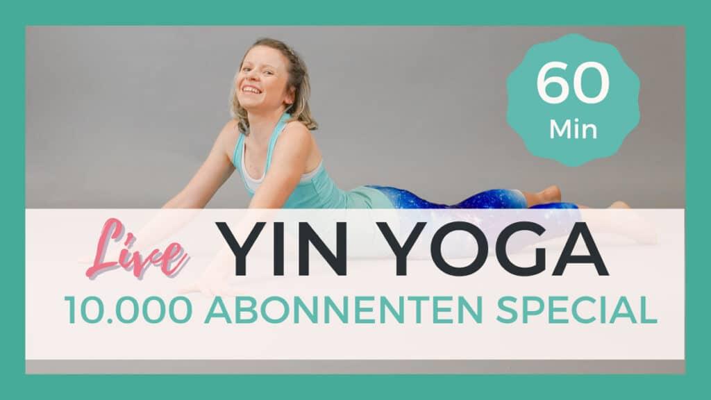 Live Yin Yoga 10.000 Abonnenten Special