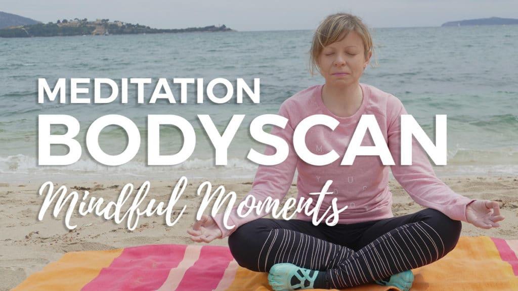 Bodyscan Meditation - Ankommen im Hier und Jetzt - Achtsamkeit