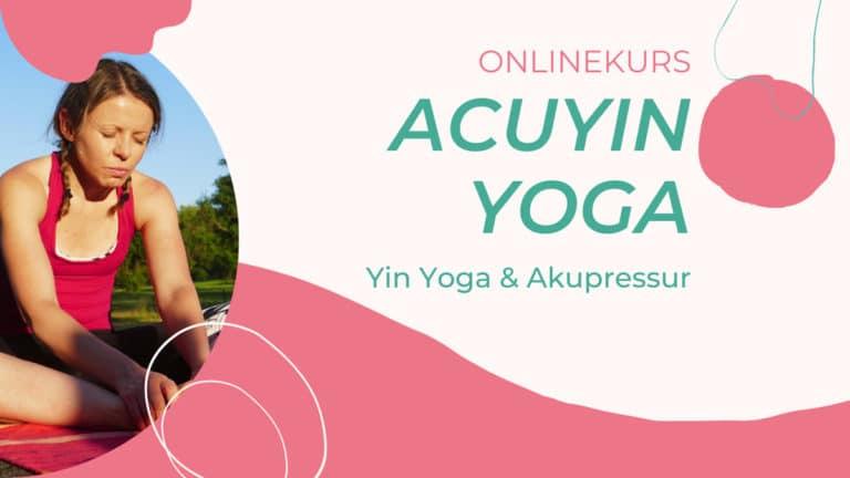 AcuYin Yoga - Yin Yoga und Akupressur
